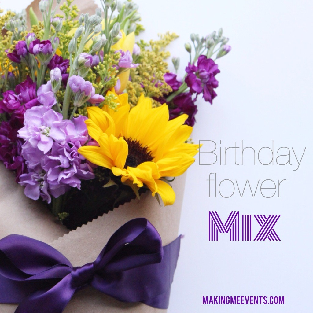 Making Me Events Birthday Floral Mix